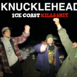 Ice Coast Kills Shit: Knucklehead Teaser #2