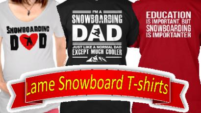 lame snowboard t-shirts